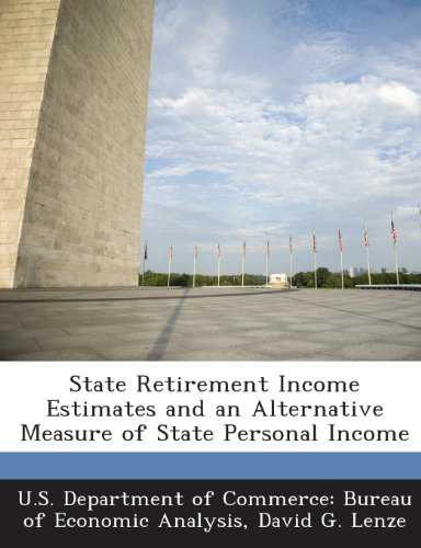 State Retirement Income Estimates and an Alternative Measure of State Personal Income