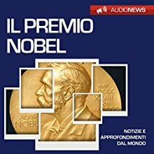 Il premio Nobel (Audionews) Audiobook by Emilio Crippi Narrated by Lorenzo Visi