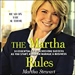The Martha Rules: 10 Essentials for Achieving Success | Martha Stewart