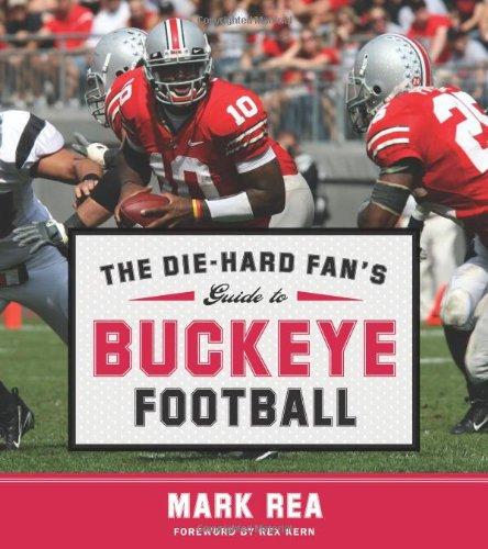 The Die-Hard Fan's Guide to Buckeye Football (The Die-hard Fan's Guide to College Football)