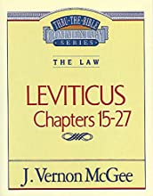Leviticus II The Law Leviticus 15-27 Thru the Bible