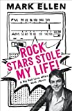img - for Rock Stars Stole My Life!: A Big Bad Love Affair with Music book / textbook / text book