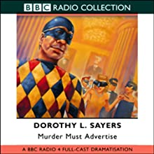 Murder Must Advertise (Dramatized) (       ABRIDGED) by Dorothy L. Sayers Narrated by Ian Carmichael, Full Cast
