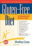 Gluten-Free Diet: A Comprehensive Resource Guide- Expanded and Revised Edition by Shelley Case (2010) Perfect Paperback