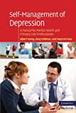 img - for Self-Management of Depression: A Manual for Mental Health and Primary Care Professionals (Cambridge Medicine) book / textbook / text book
