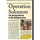 Operation Solomon: The Daring Rescue of the Ethiopian Jewsby Stephen Spector
