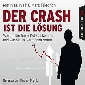 Der Crash ist die Lösung Hörbuch