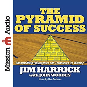 The Pyramid of Success: Championship Philosophies and Techniques on Winning | [Jim Harrick]