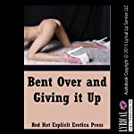 Bent Over and Giving It Up: Five First Anal Sex Erotica Stories | Lisa Vickers,Susan Fletcher,Maggie Fremont,Marilyn More,Nycole Folk