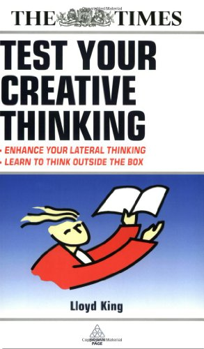Test Your Creative Thinking: Enhance Your Lateral Thinking - Learn to Think Outside the Box (Testing Series)