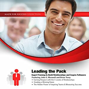 Leading the Pack: Expert Training to Build Relationships and Inspire Followers | [John C. Maxwell, Brian Tracy]