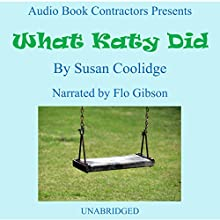 What Katy Did Audiobook by Susan Coolidge Narrated by Flo Gibson