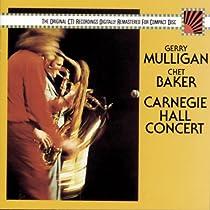 ♪Carnegie Hall Concert / Gerry Mulligan, Chet Baker
