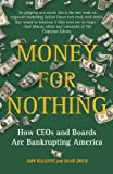 img - for Money for Nothing: How CEOs and Boards Are Bankrupting America book / textbook / text book