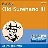Old Surehand III (13:10 Stunden, ungekürzte Lesung)