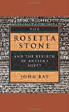 The Rosetta Stone and the Rebirth of Ancient Egypt (Wonders of the World)