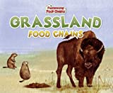 img - for Grassland Food Chains (Fascinating Food Chains) book / textbook / text book