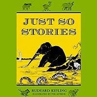 Just So Stories (       UNABRIDGED) by Rudyard Kipling Narrated by Jim Weiss