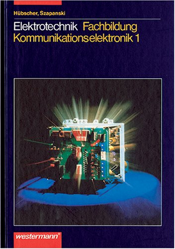 Elektrotechnik, Kommunikationselektronik 1