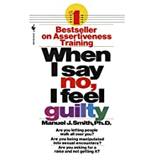 When I Say No, I Feel Guilty Audiobook by Manuel J. Smith Narrated by Jonathan Todd Ross
