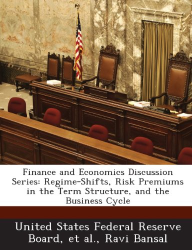 Finance and Economics Discussion Series: Regime-Shifts, Risk Premiums in the Term Structure, and the Business Cycle
