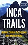 Inca Trails: Journey through the Boli...