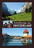 FOOTLOOSE IN SWITZERLAND - Bernese Oberland & Lucerne