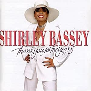 Shirley Bassey Thank You For The Years Amazon Com Music