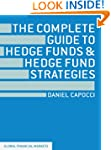 The Complete Guide to Hedge Funds and...