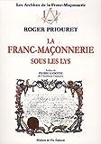 echange, troc Roger Priouret - La franc-maçonnerie sous les lys