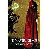 Bloodmaidenby Christine E. Schulze