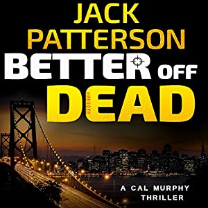 Better Off Dead | [Jack Patterson]