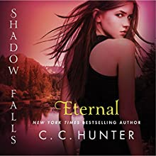 Eternal: Shadow Falls: After Dark, Book 2 (       UNABRIDGED) by C.C. Hunter Narrated by Katie Schorr