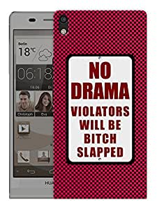"Humor Gang No Drama Bitch Slap Printed Designer Mobile Back Cover For ""Huawei Acsend P6"" (3D, Matte Finish, Premium Quality, Protective Snap On Slim Hard Phone Case, Multi Color)"