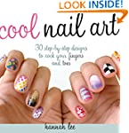 Cool Nail Art: 30 Step-by-Step Design...