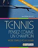 Tennis - Pensez Comme un Champion - Mode d'Emploi pour Gagner...