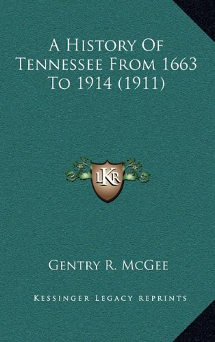 A History of Tennessee from 1663 to 1914 (1911)