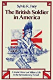 img - for The British Soldier in America: A Social History of Military Life in the Revolutionary Period book / textbook / text book