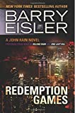 Barry Eisler Redemption Games (Previously published as Killing Rain and One Last Kill) (A John Rain Novel)