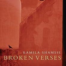 Broken Verses | Livre audio Auteur(s) : Kamila Shamsie Narrateur(s) : Tania Rodrigues