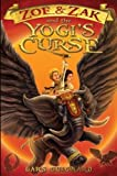 img - for By Lars Guignard Zoe & Zak and the Yogi's Curse (Volume 2) (1st First Edition) [Paperback] book / textbook / text book