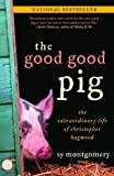 The Good Good Pig: The Extraordinary Life Of Christopher Hogwood (Turtleback School & Library Binding Edition) (1417774576) by Montgomery, Sy