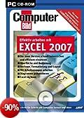 Effektiv arbeiten mit Excel 2007 - Computer Bild [Edizione: Germania]
