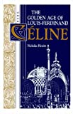 img - for The Golden Age of Louis-Ferdinand C line (Oswald Wolff Books) book / textbook / text book