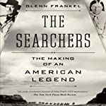 The Searchers: The Making of an American Legend | Glenn Frankel