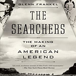 The Searchers: The Making of an American Legend | [Glenn Frankel]