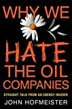 Why We Hate the Oil Companies: Straight Talk from an Energy Insider