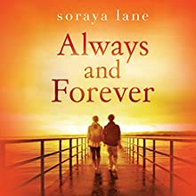 Always and Forever Audiobook by Soraya Lane Narrated by Lauren Ezzo