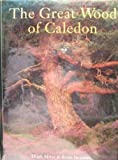 img - for Great Wood of Caledon : The Story of the Ancient Scots Pine Forest book / textbook / text book