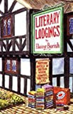 img - for Literary Lodgings: Historic Hotels in Britain Where Famous Writers Lived by Elaine Borish (1995-12-01) book / textbook / text book